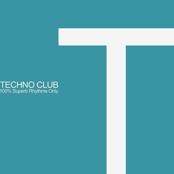 Альбом: Techno Club (100% Superb Rhythms Only)