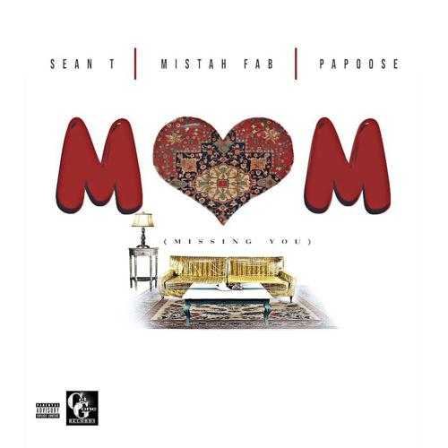 Sean T, Mistah F.A.B., Papoose - MOM (Missing You) (feat. Mistah F.A.B. & Papoose)  (2020)
