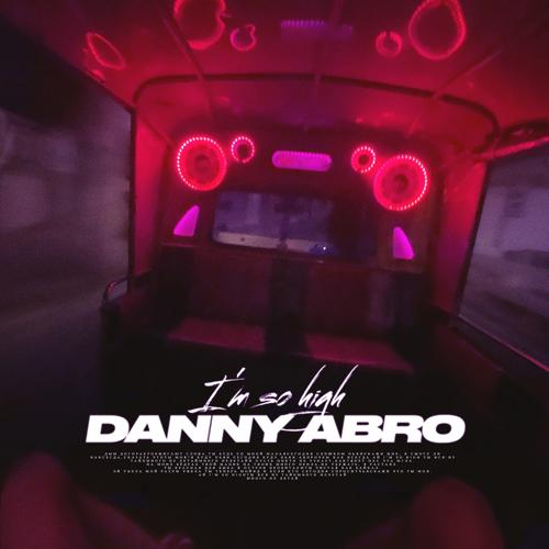 DANNY ABRO - I'm so High  (2020)