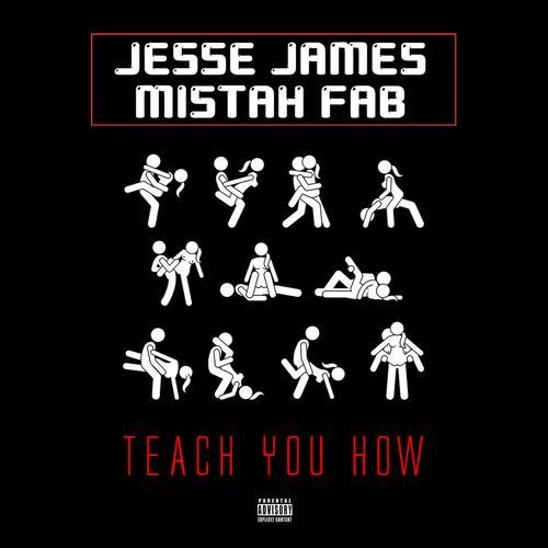Jesse James, Mistah Fab - Teach You How  (2020)