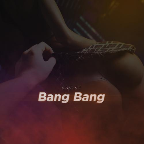 BG9INE - Bang Bang  (2020)