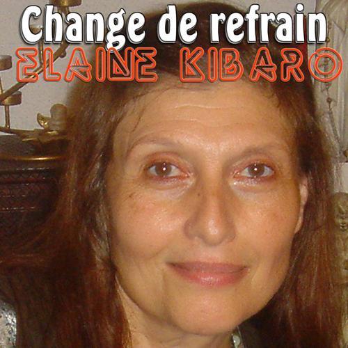 Elaine Kibaro - Change de refrain  (2019)
