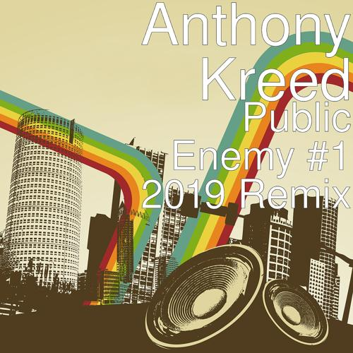 Anthony Kreed - Public Enemy#1 (2019 Remix)  (2019)