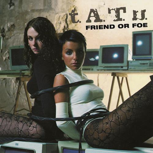 t.A.T.u. - Friend or Foe (Single Version)  (2006)