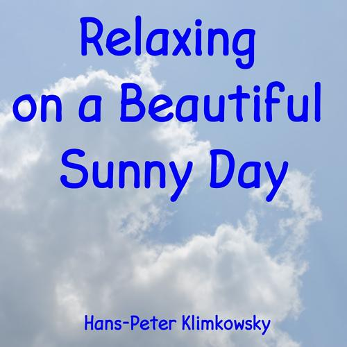 Hans-Peter Klimkowsky - Relaxing on a Beautiful Sunny Day, Pt. 3