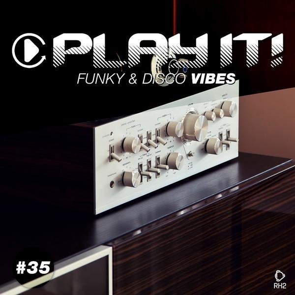 Альбом: Play It! - Funky & Disco Vibes, Vol. 35