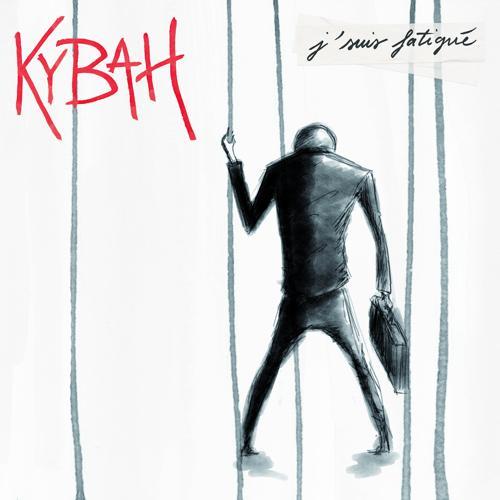 Kybah - J'suis fatigué  (2020)