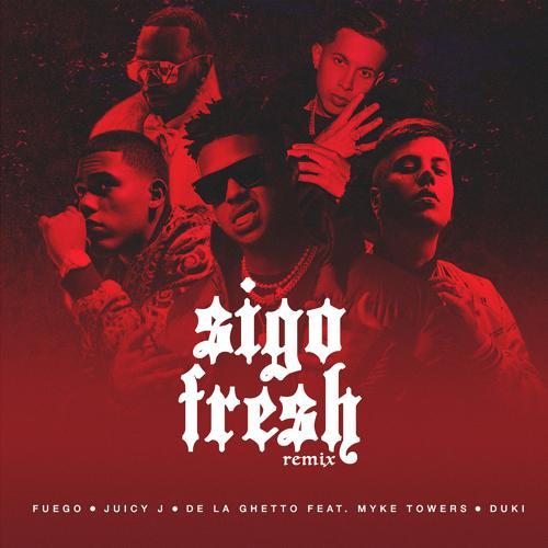 Fuego, Juicy J, De La Ghetto, Myke Towers, Duki - Sigo Fresh (Remix)  (2020)
