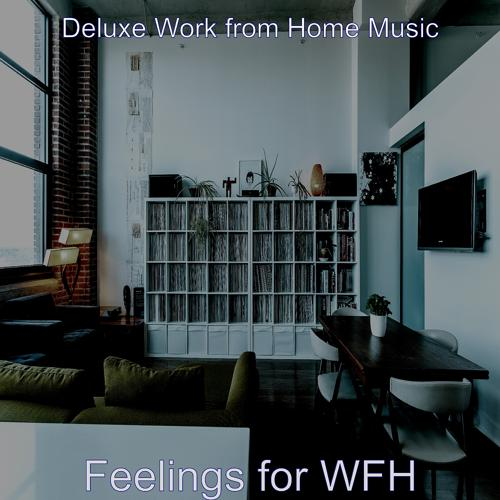 Deluxe Work from Home Music - Opulent Sounds for Staying at Home  (2020)