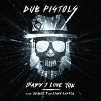 Dub Pistols - Baby I Love You