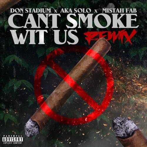 Don Stadium, Mistah Fab, AKA SOLO - Can't Smoke Wit Us (feat. AKA SOLO) (Remix)  (2020)