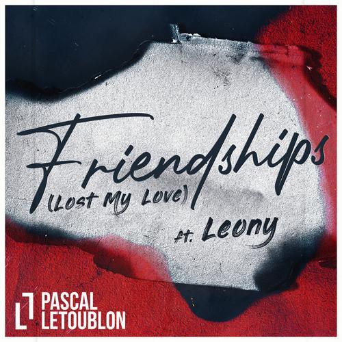 Pascal Letoublon, Leony - Friendships (Lost My Love)  (2020)