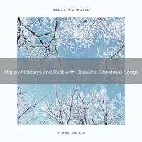 XMAS Moods - Happy Holidays and Rest with Beautiful Christmas Songs