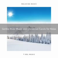 Relaxing Music Therapy - Gentle River Music and Christmas Carols for Relax