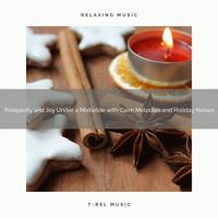 Christmas Sleep Baby - Hope and Happiness Under a Mistletoe with Soothing Tunes and Winter Relaxing Sounds