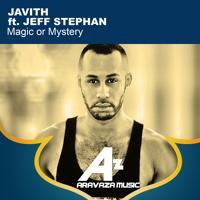 Javith - Magic or Mystery (feat. Jeff Stephan) (Javith Progressive Mix)