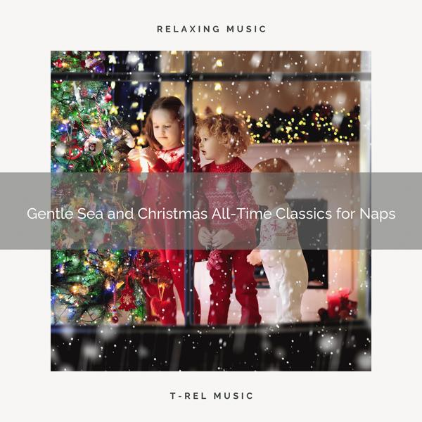 Альбом: Gentle Sea and Christmas All-Time Classics for Naps