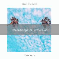 Organic Nature Sounds - Ocean Songs for Perfect Nap