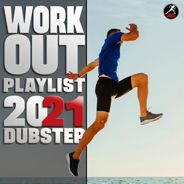 Альбом: Workout Playlist 2021 Dubstep