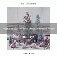 The Forest Escape - Christmas Holidays with Nature is Magical with Classic Melodies