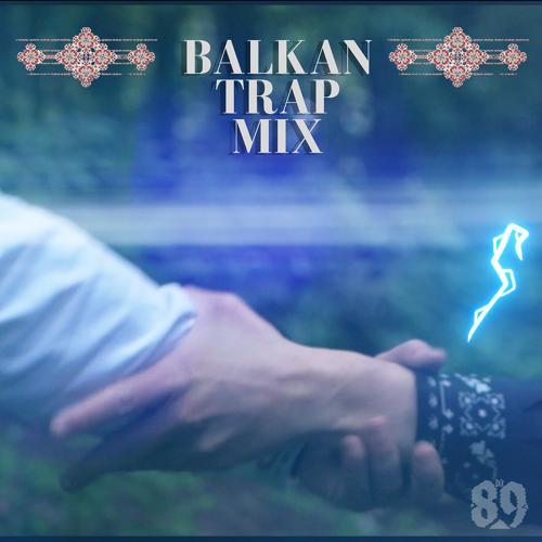 DJ 89 - Balkan Trap (Mix)  (2020)