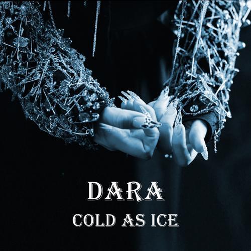 DARA - Cold as Ice