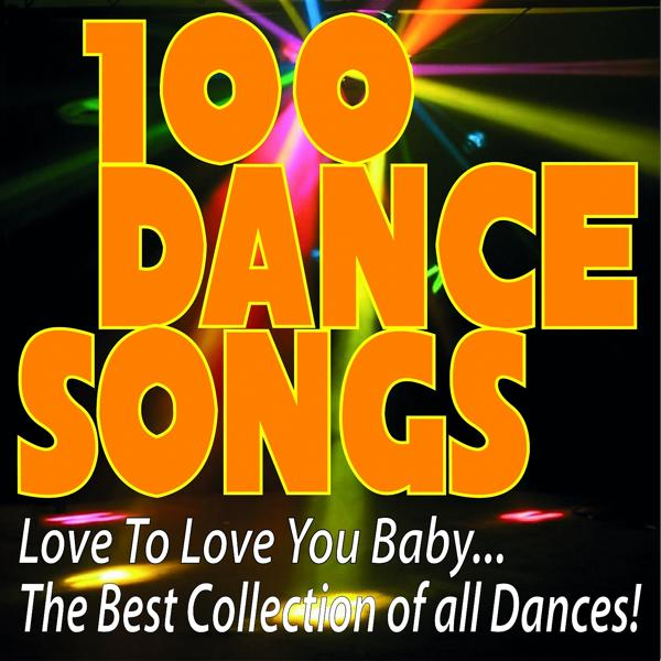 Альбом: 100 Dance Songs Love to Love You Baby... the Best Collection of All Dances!