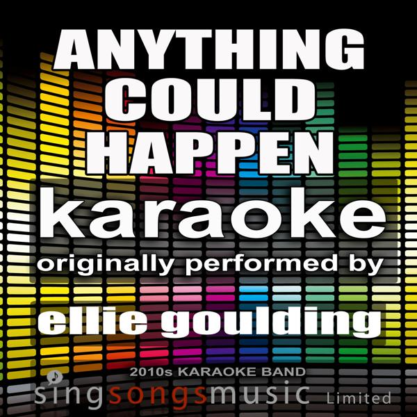 Альбом: Anything Could Happen (Originally Performed By Ellie Goulding) [Karaoke Audio Version]
