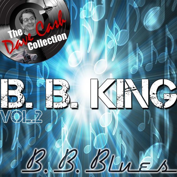 Альбом: B. B. Blues Vol. 2 - [The Dave Cash Collection]