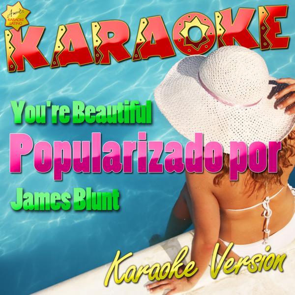 Альбом: You're Beautiful (Popularizado por James Blunt) [Karaoke Version] - Single