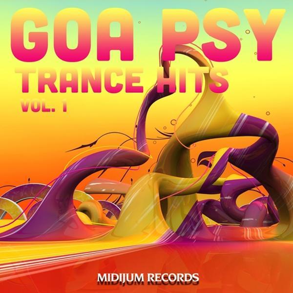 Альбом: Goa Psy Trance Hits, Vol. 1 (Best of Psychedelic Goatrance, Progressive, Full-On, Hard Dance, Rave Anthems)