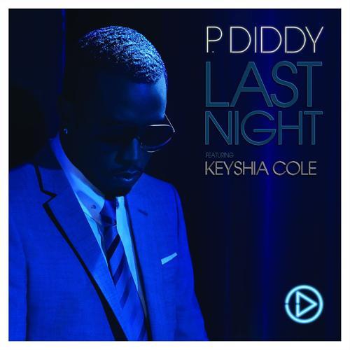 P. Diddy, Keyshia Cole - Last Night (feat. Keyshia Cole) [Radio Edit]  (2007)