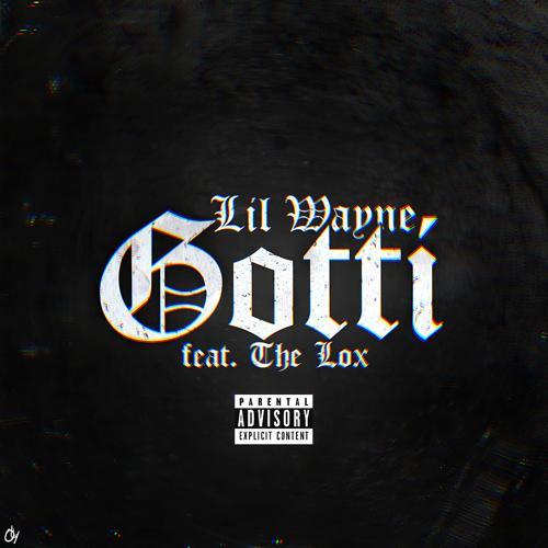 Lil Wayne, The LOX - Gotti  (2014)