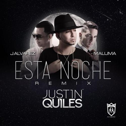 Justin Quiles, J Alvarez, Maluma - Esta Noche (Remix) [feat. J Alvarez & Maluma]  (2014)