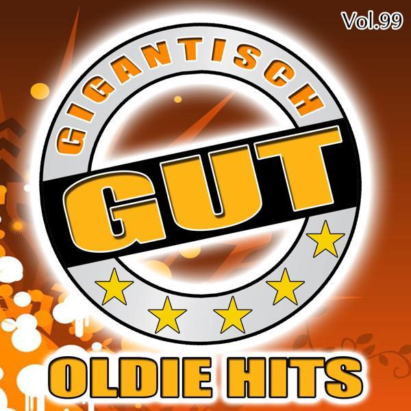 Альбом: Gigantisch Gut: Oldie Hits, Vol. 99