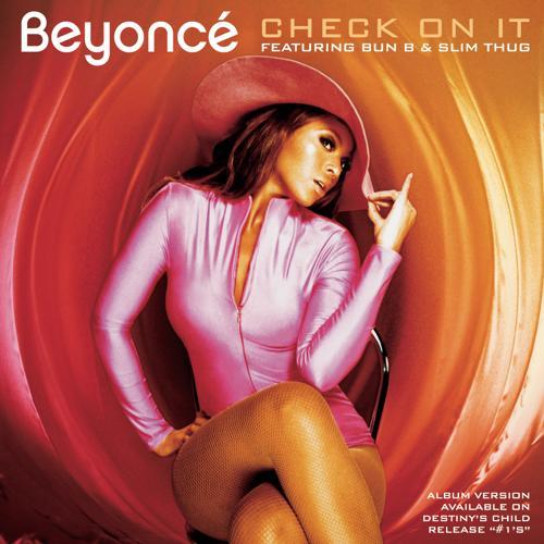 Beyoncé, Bun B, Slim Thug - Check On It (Bama Boyz Remix featuring Bun B and Slim Thug)  (2006)