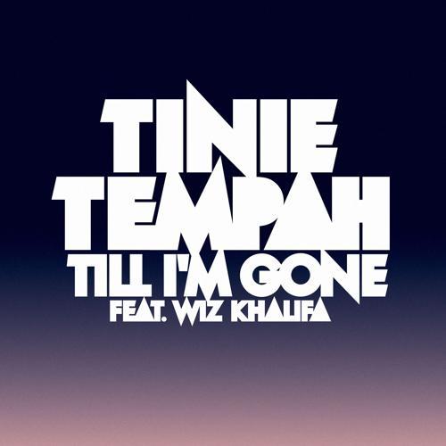 Tinie Tempah, Wiz Khalifa - Till I'm Gone (feat. Wiz Khalifa)  (2011)