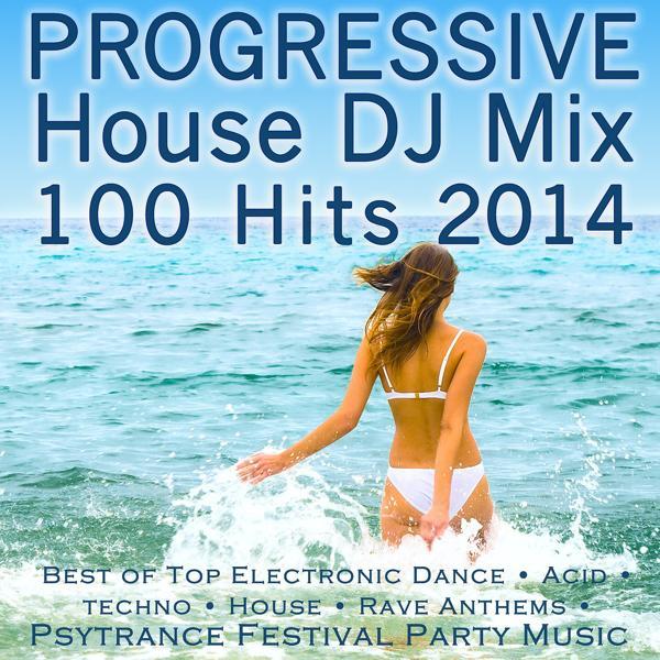 Альбом: Progressive House DJ Mix 100 Hits 2014 - Best of Top Electronic Dance