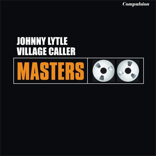 Johnny Lytle - The Village Caller  (2015)