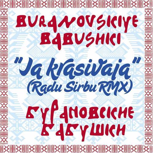 Бурановские Бабушки - Я красивая (Radu Sirbu RMX)  (2011)