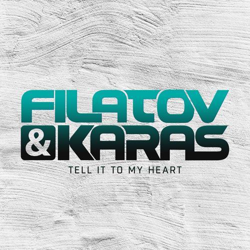 Filatov & Karas - Tell It To My Heart  (2016)