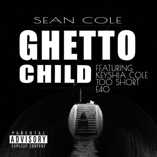 Too Short ,  E40, Sean Cole, Nuttso, Keyshia Cole  - Ghetto Child (feat. Keyshia Cole ,  Too Short  &  E40)  (2015)