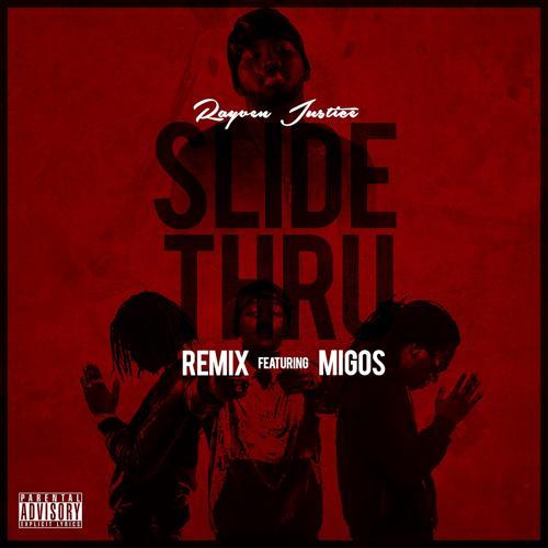 Rayven Justice, Migos - Slide Thru (Remix) (feat. Migos)  (2014)
