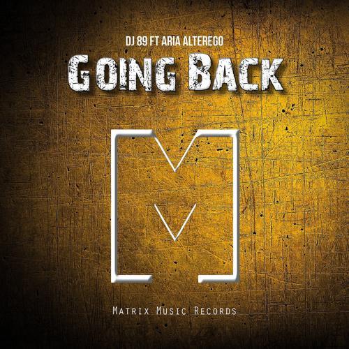 DJ 89, Aria AlterEgo - Going Back  (2016)