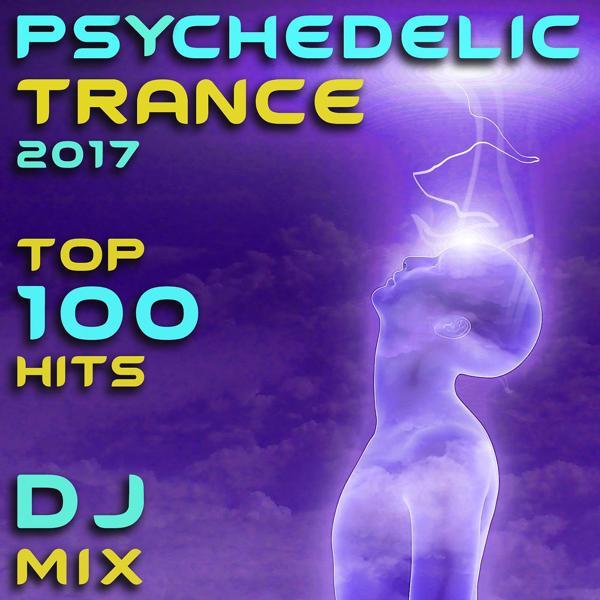 Альбом: Psychedelic Trance 2017 Top 100 Hits DJ Mix