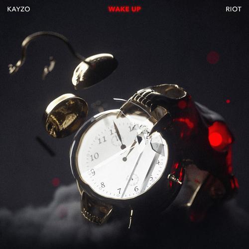 Kayzo, Riot - Wake Up  (2017)