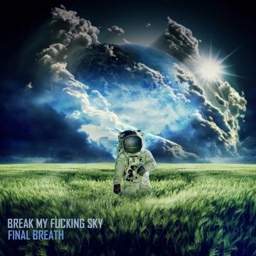 Break My Fucking Sky - Stop the Time  (2013)