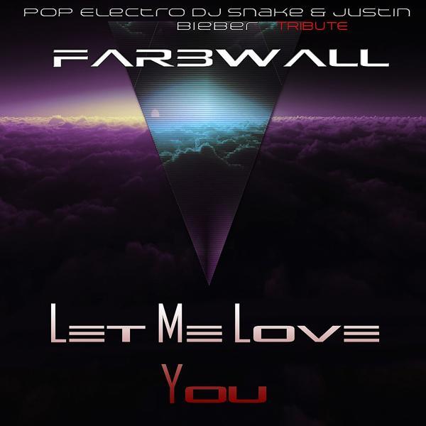 Альбом: Let Me Love You (Pop Electro DJ Snake & Justin Bieber Tribute)