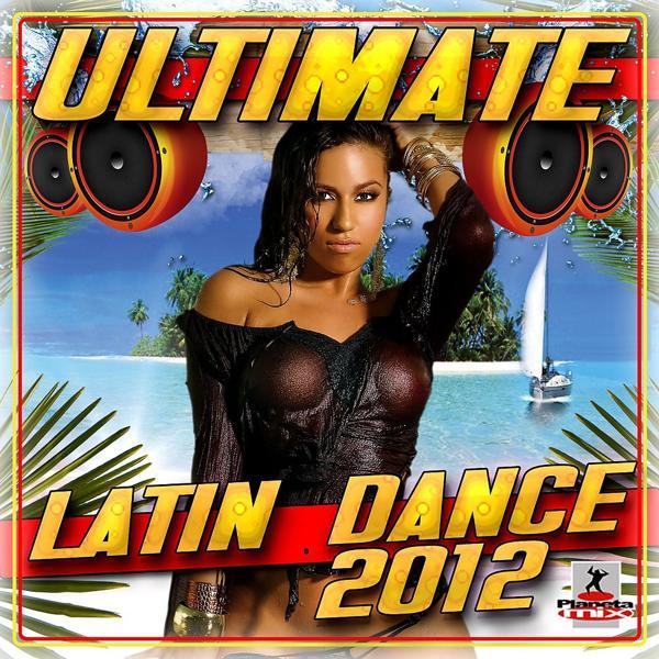 Альбом: Ultimate Latin Dance 2012