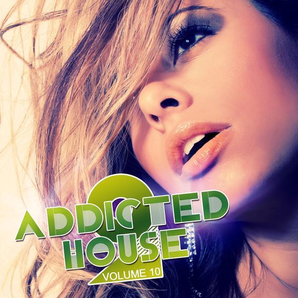 Альбом: Addicted 2 House, Vol. 10